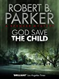 Front cover for the book God Save the Child by Robert B. Parker