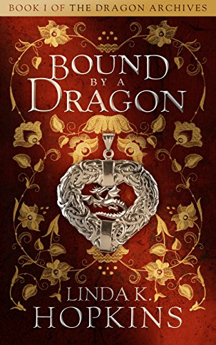 Bound by a Dragon (The Dragon Archives Book 1) by [Hopkins, Linda K.]