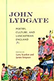 John Lydgate: Poetry, Culture, and Lancastrian England, James Simpson, 0268041164
