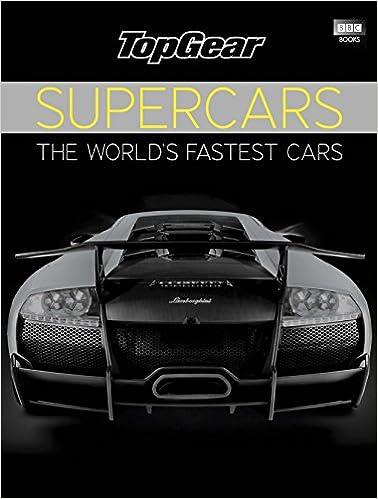 Top Gear Supercars: The Worlds Fastest Cars: Amazon.es: Top Gear Motoring Association: Libros en idiomas extranjeros