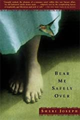 Bear Me Safely Over Paperback