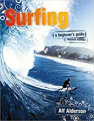 Book Surfing: A Beginner's Guide: Everything You Need to Hit the Waves & Learn to Surf