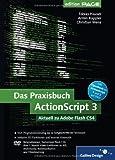Das Praxisbuch ActionScript 3: Aktuell zu Adobe Flash CS4 (Galileo Design)