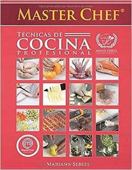 MasterChef Técnicas de Cocina Profesional (Spanish Edition): Mariana Sebess: 9781521005910: Amazon.com: Books