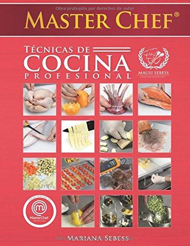 MasterChef Tecnicas de Cocina Profesional (Spanish Edition) [Mariana Sebess] (Tapa Blanda)
