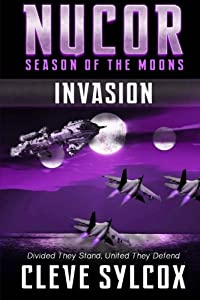 Nucor - Season of the Moons, Book One: Invasion (Volume 1)