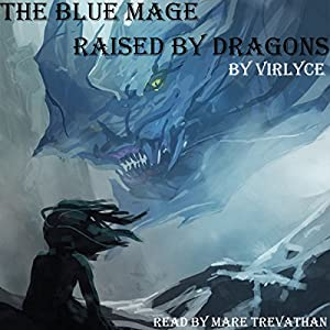 The Blue Mage Raised by Dragons Hörbuch