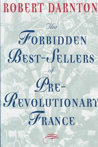 The Forbidden Best-Sellers of Pre-Revoltionary France