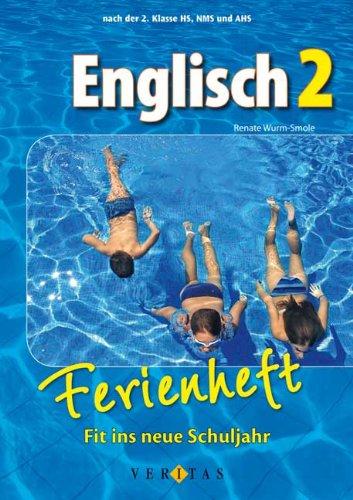 Englisch Ferienhefte: Nach der 2. Klasse HS, NMS und AHS - Fit ins neue Schuljahr: Ferienheft