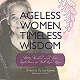 img - for Ageless Women, Timeless Wisdom: Witty, Wicked, and Wise Reflections on Well-Lived Lives book / textbook / text book