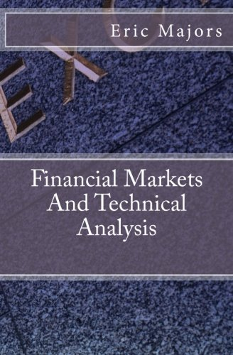 Financial Markets And Technical Analysis by CreateSpace Independent Publishing Platform