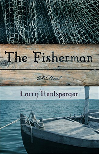 The Fisherman: A Novel by [Huntsperger, Larry]