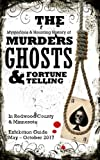 The Mysterious and Haunting History of Murders, Ghosts, and Fortune Telling: in Redwood County, MN: Exhibition Guide