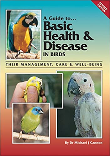 Book Cover Image - A Guide to Basic Health and Disease in Birds by Michael Cannon (Author). Source: Amazon Australia
