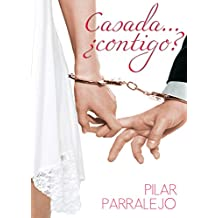 Casada. ¿contigo? (Spanish Edition)