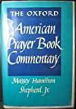 Oxford American Prayer Book Commentary, Massey Hamilton Shepherd Jr., 019501202X