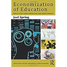 Economization of Education: Human Capital, Global Corporations, Skills-Based Schooling