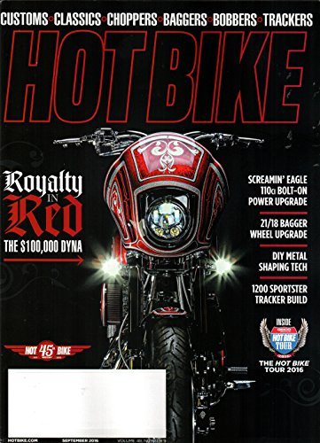 Hot Bike Magazine Vol 48 #9 September 2016 | Royalty in Red $100,000 Dyna