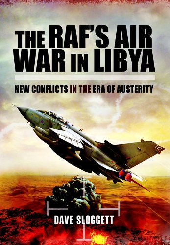 The RAF's Air War In Libya: New Conflicts in the Era of Austerity (English Edition) por [Sloggett, Dave]
