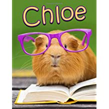 Chloe: Cute Guinea Pig Themed Personalized Book with Name and Lined Pages that can be used as a Journal or Notebook