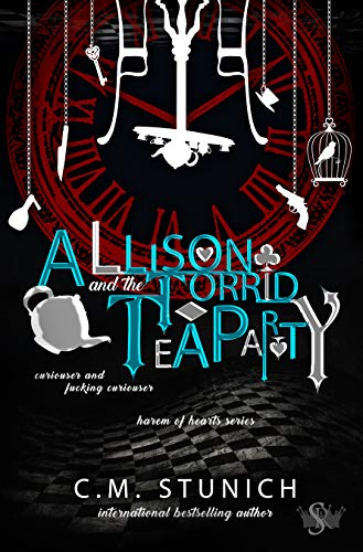 Allison and the Torrid Tea Party: A Dark Reverse Harem Romance (Harem of Hearts Book 2)