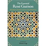 img - for The Essential Rene Guenon: Metaphysics, Tradition, and the Crisis of Modernity book / textbook / text book