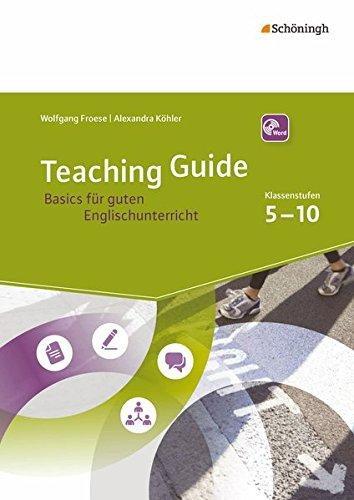 Teaching Guide: Basics für guten Englischunterricht: Klassenstufen 5 - 10
