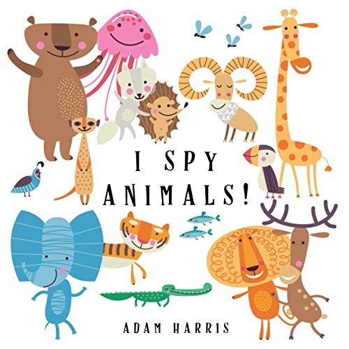 I Spy Animals!: A Guessing Game for Kids 1-3 (I Spy Puzzles)