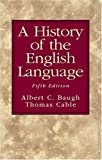 img - for A History of the English Language, Fifth Edition 5th (fifth) Edition by Baugh, Albert C., Cable, Thomas published by Longman (2001) book / textbook / text book