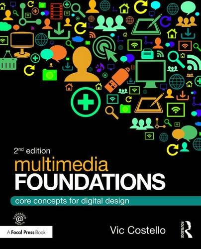 (Multimedia Foundations: Core Concepts for Digital Design)