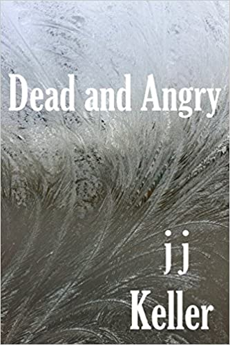 Amazon com: Dead and Angry (9781980682066): jj Keller: Books
