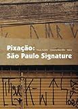 Pixacao, Francois Chastanet, 2952809712