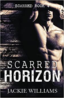 Scarred Horizon (Book 3 in the Scarred Series) (Volume 3) by Jackie Williams (2014-03-15)