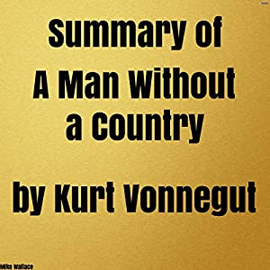 Summary of A Man Without a Country by Kurt Vonnegut Audiobook