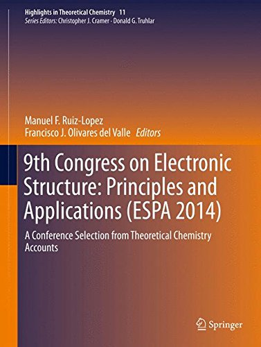 9th Congress on Electronic Structure: Principles and Applications (ESPA 2014): A Conference Selection from Theoretical C