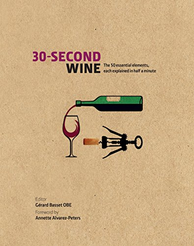 - 30-Second Wine: The 50 essential elements, each explained in half a minute