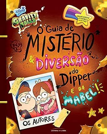 Gravity Falls: o guia de mistério e diversão do Dipper e da Mabel! eBook: Dipper Pines e Mabel