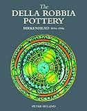 The Della Robbia Pottery, Birkenhead, 1894 1906, Peter Hyland, 185149734X