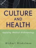 img - for Culture and Health: Applying Medical Anthropology book / textbook / text book