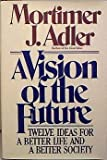 A Vision of the Future, Mortimer J. Adler, 0025002805