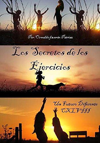 Los Secretos de los Ejercicios (Un Futuro diferente nº 148) (Spanish Edition)