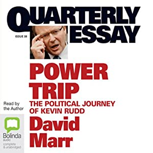 quarterly essay power trip the political journey of kevin  quarterly essay 38 power trip the political journey of kevin rudd periodical
