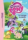 My Little Pony 11 - La marque du destin par Hasbro