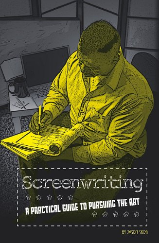 Screenwriting: A Practical Guide to Pursuing the Art (The Performing Arts) pdf