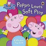 Peppa Pig: Peppa Loves Soft Play: lift-the-flap book