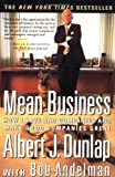 Mean Business: How I Save Bad Companies and Make Good Companies Great