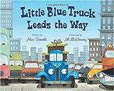 Little Blue Truck Leads the Way, Alice Schertle, 0152063897