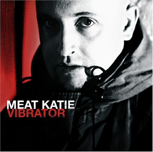Vibrator by MEAT KATIE (2006-10-17)