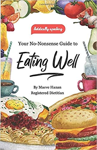 Your No-Nonsense Guide to Eating Well
