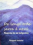 capa de De Longe Toda Serra é Azul: Memórias de um indigenista